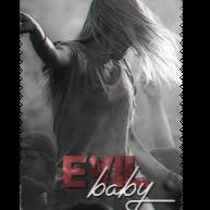 EVIL BABY™